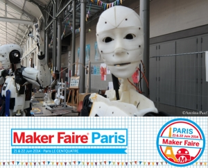 PARIS MAKER FAIRE 2014 : LE REPORT