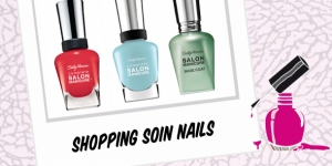BEAUTY : SHOPPING SOIN NAILS
