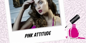 BEAUTY : PINK ATTITUDE, LA VIE EN ROSE