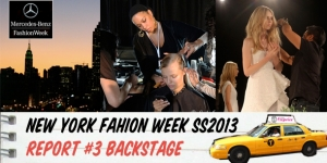 NEW YORK FASHION WEEK : REPORT#3 BACKSTAGE