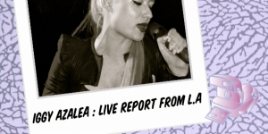 IGGY AZALEA LA SENSATION YOUTUBE, LIVE IN L.A