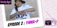 STRICTLY BGIRL WEB SERIE EPISODE 2 : YAMA-P