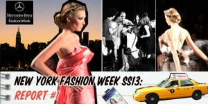 NEW YORK FASHION WEEK : REPORT#1