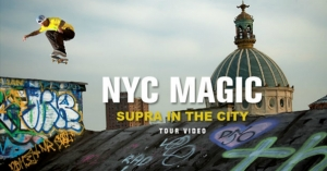 NYC MAGIC by SUPRA IN THE CITY