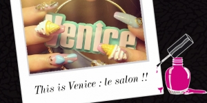 BEAUTY : OUVERTURE DU NAIL SALON THIS IS VENICE !!