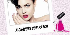 BEAUTY : À CHACUNE SON PATCH !!