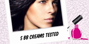 BEAUTY : 5 BB CREAMS TESTED