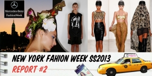 NEW YORK FASHION WEEK : REPORT#2